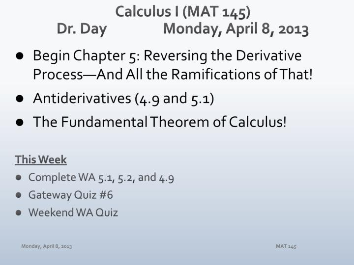 Calculus i mat 145 dr day monday april 8 2013