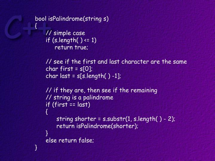 bool isPalindrome(string s)