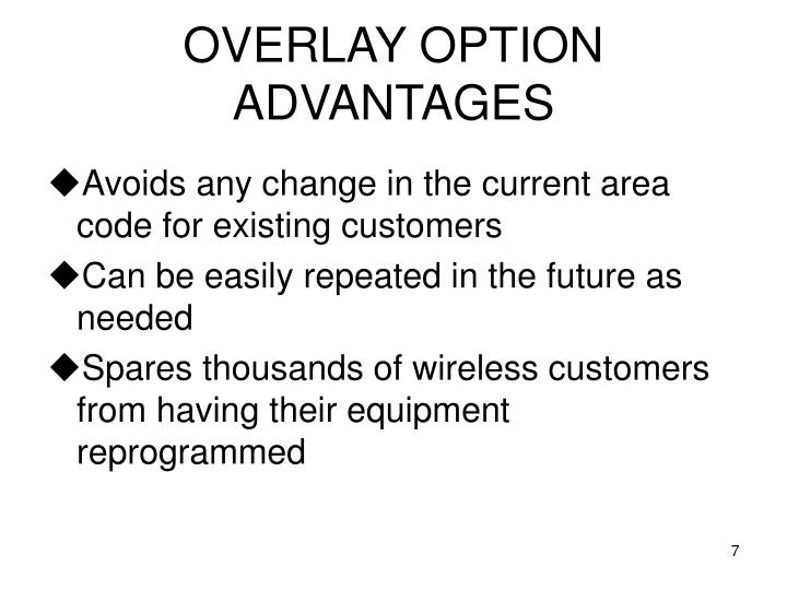 OVERLAY OPTION ADVANTAGES
