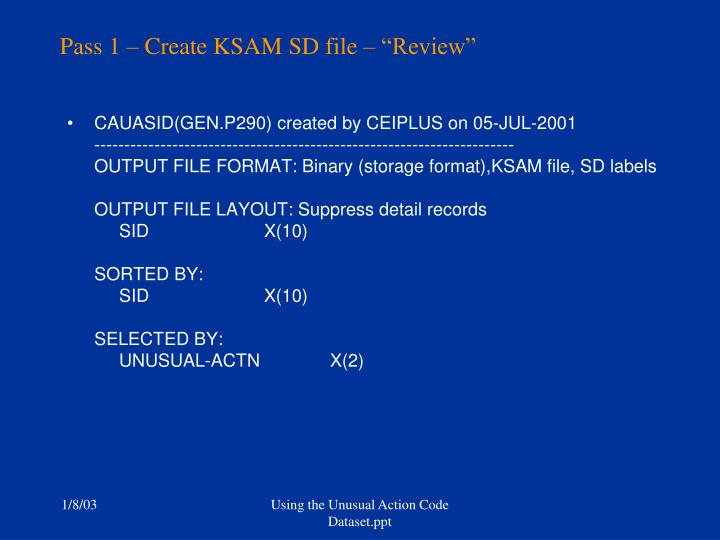 "Pass 1 – Create KSAM SD file – ""Review"""