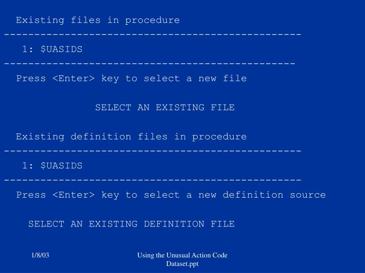 Existing files in procedure
