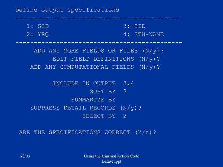 Define output specifications