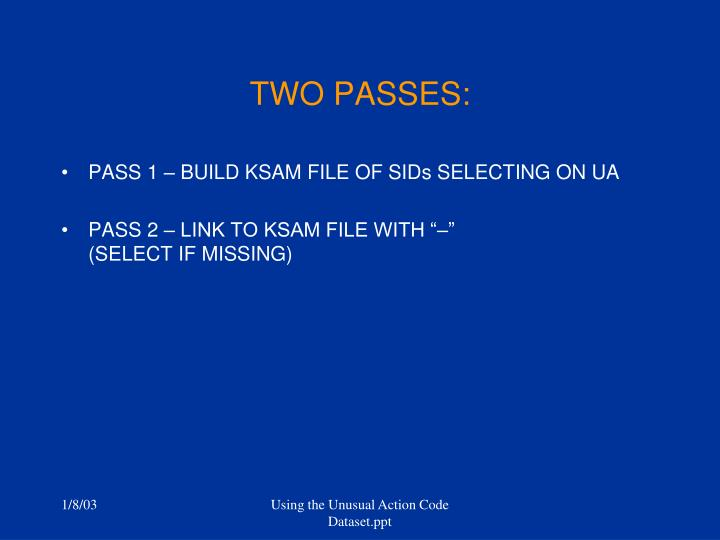 TWO PASSES: