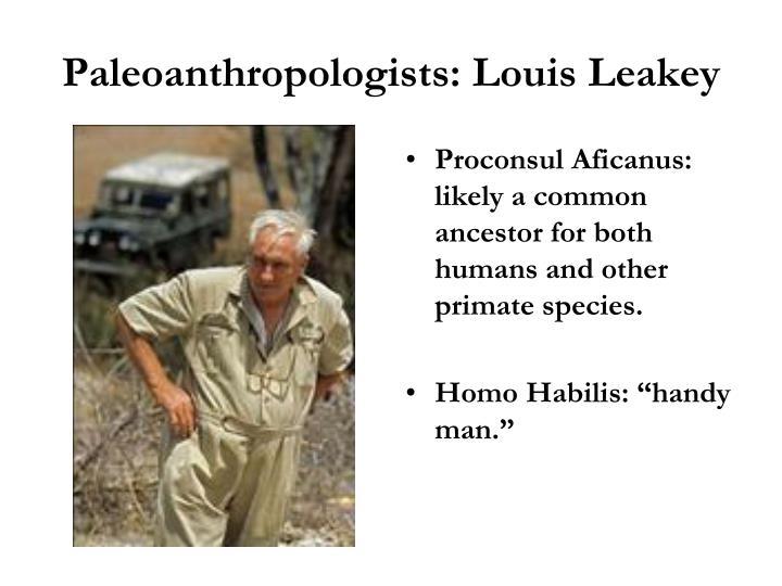 Paleoanthropologists: Louis Leakey
