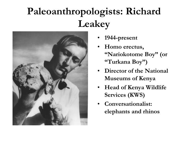Paleoanthropologists: Richard Leakey
