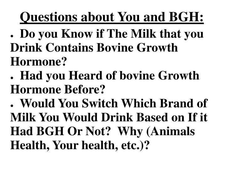 Questions about You and BGH: