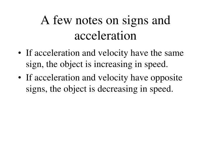 A few notes on signs and acceleration