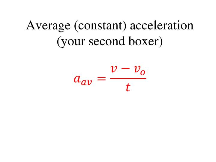 Average (constant) acceleration