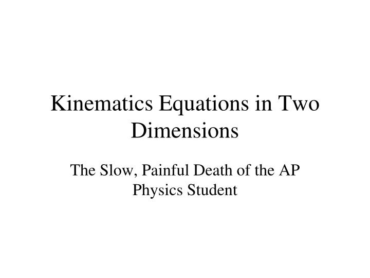 Kinematics Equations in Two Dimensions