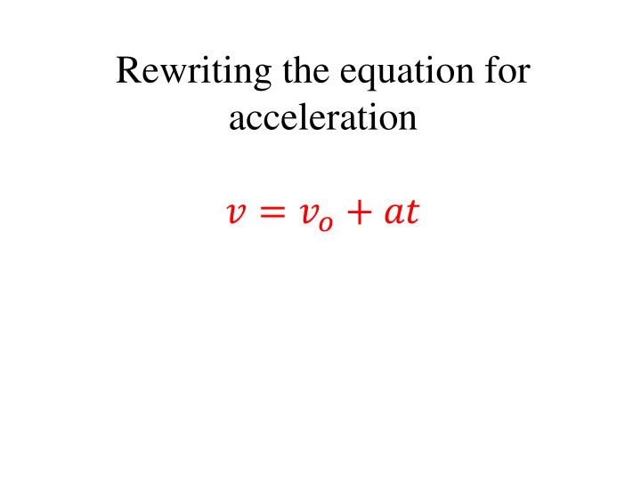 Rewriting the equation for acceleration