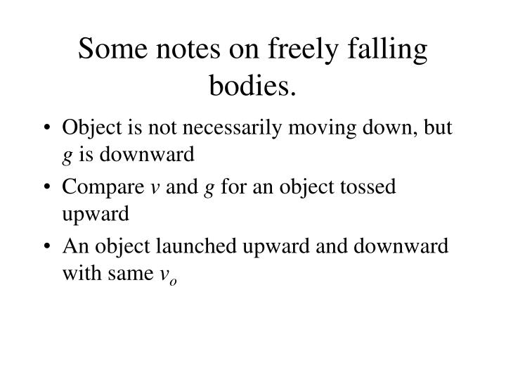 Some notes on freely falling bodies.