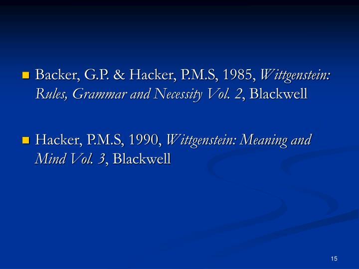 Backer, G.P. & Hacker, P.M.S, 1985,