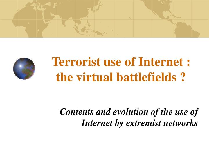 terrorist use of internet the virtual battlefields