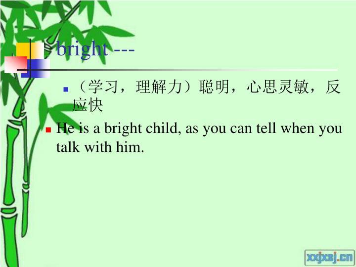 bright ---