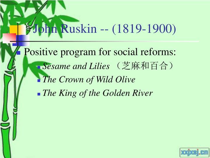 John Ruskin -- (1819-1900)