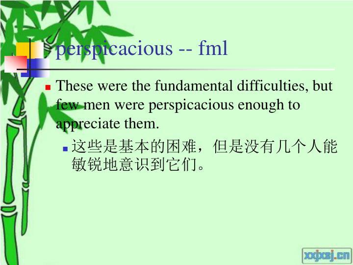perspicacious -- fml