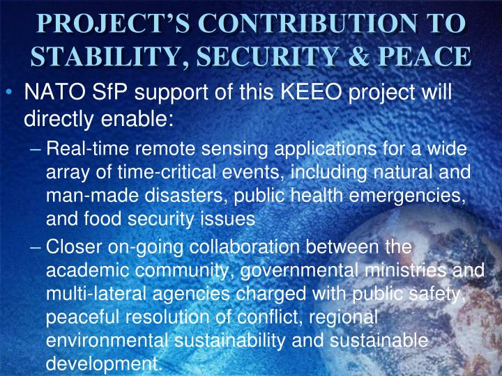 PROJECT'S CONTRIBUTION TO STABILITY, SECURITY & PEACE