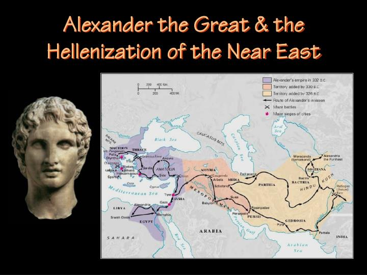 Alexander the Great & the Hellenization of the Near East