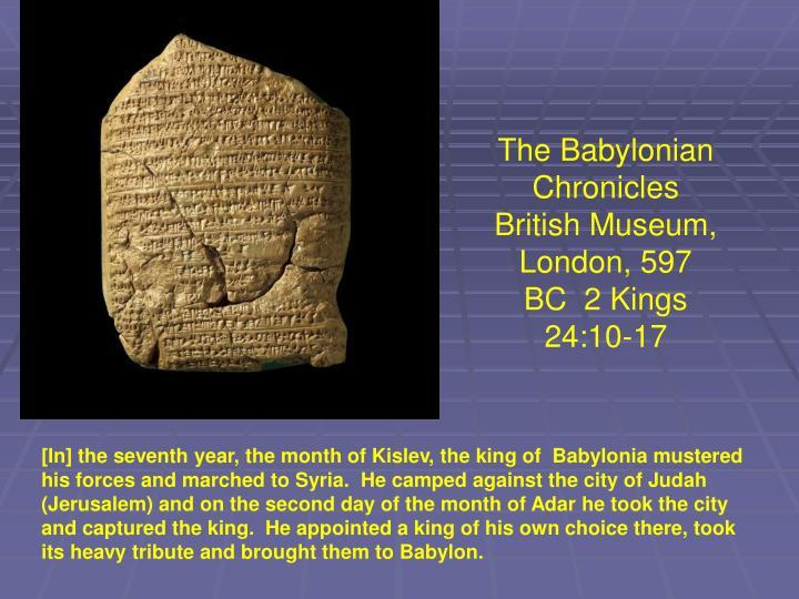 The Babylonian Chronicles  British Museum, London, 597 BC  2 Kings 24:10-17