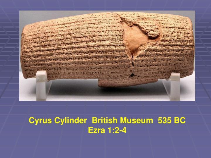 Cyrus Cylinder  British Museum  535 BC
