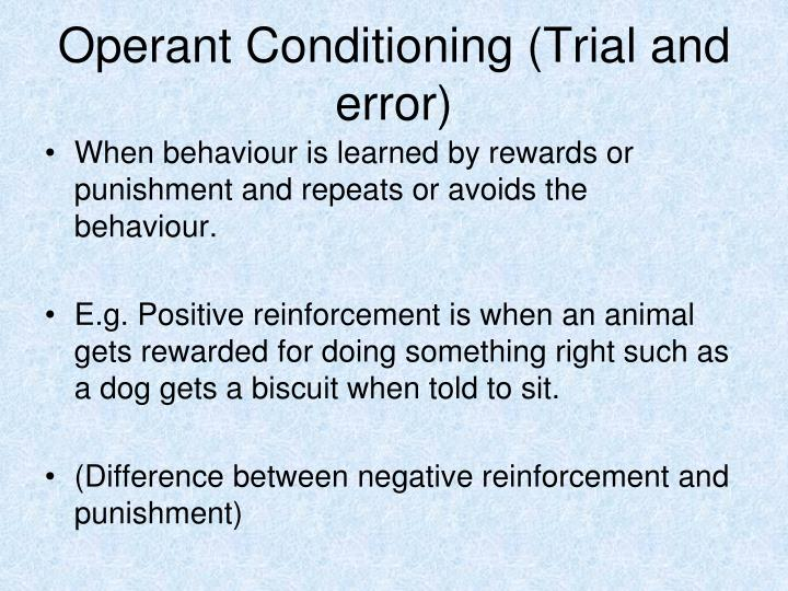 Operant Conditioning (Trial and error)