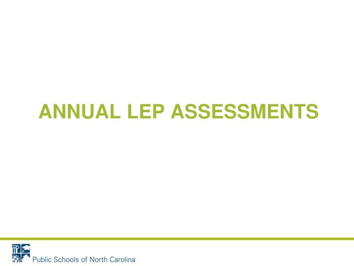 Annual lep assessments
