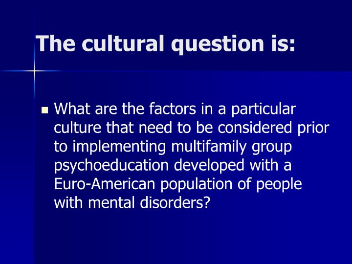 The cultural question is: