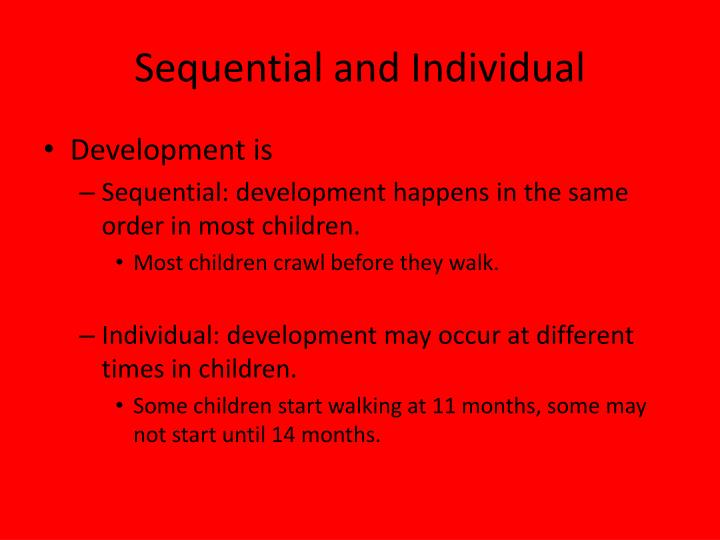 Sequential and Individual