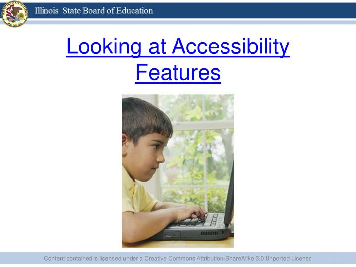 Looking at Accessibility Features