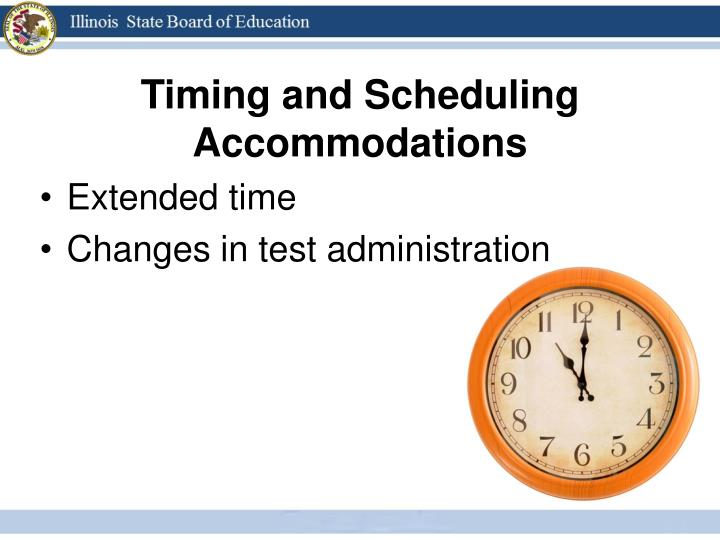 Timing and Scheduling Accommodations