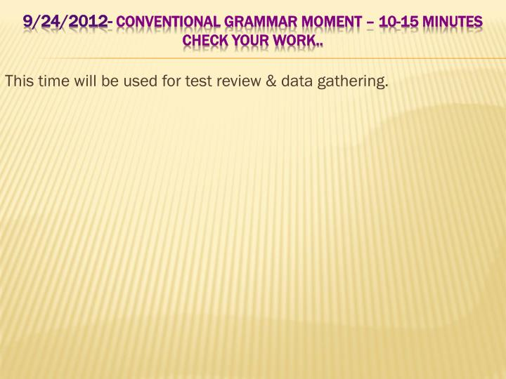 This time will be used for test review & data gathering.