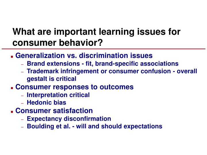 What are important learning issues for consumer behavior?
