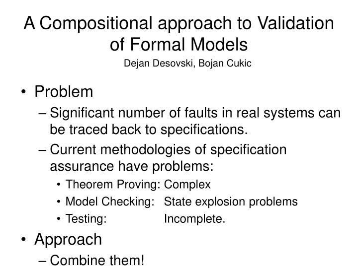 A Compositional approach to Validation of Formal Models