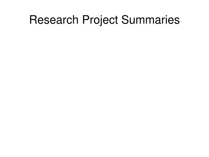 Research Project Summaries