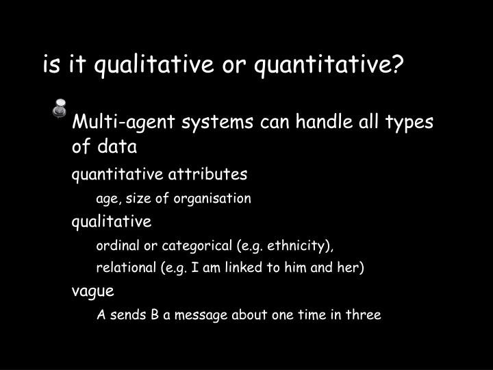 is it qualitative or quantitative?