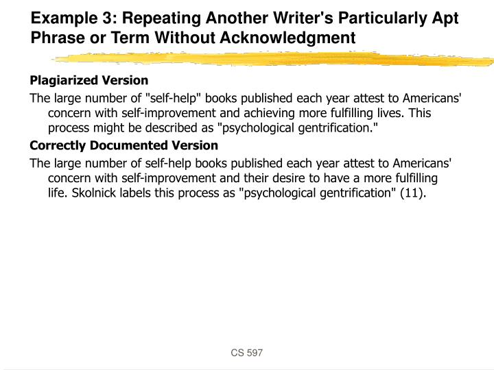 Example 3: Repeating Another Writer's Particularly Apt Phrase or Term Without Acknowledgment