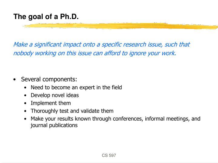 The goal of a Ph.D.