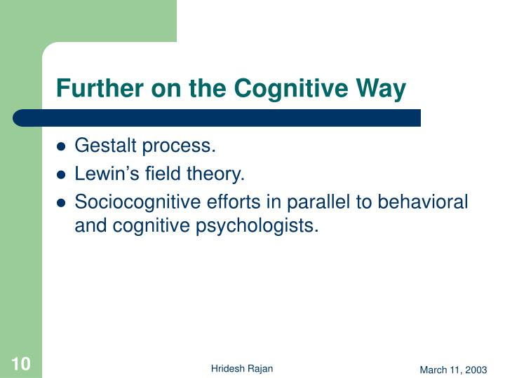 Further on the Cognitive Way
