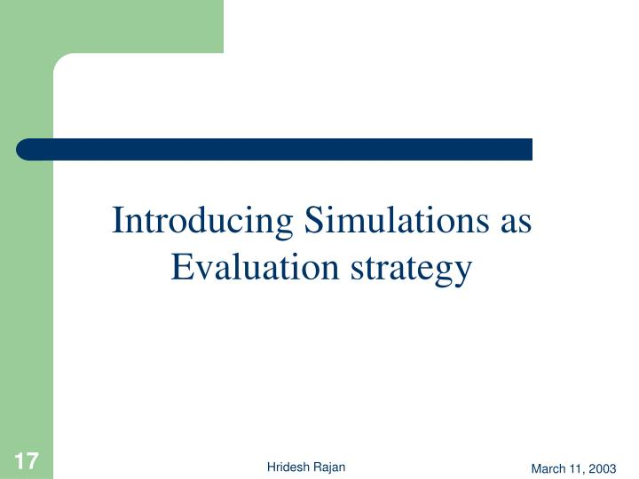 Introducing Simulations as Evaluation strategy