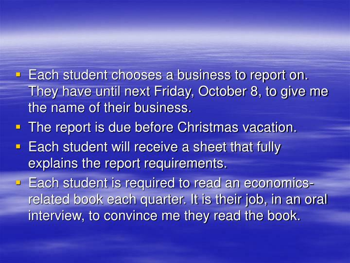 Each student chooses a business to report on. They have until next Friday, October 8, to give me the name of their business.