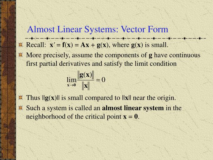 Almost Linear Systems: Vector Form