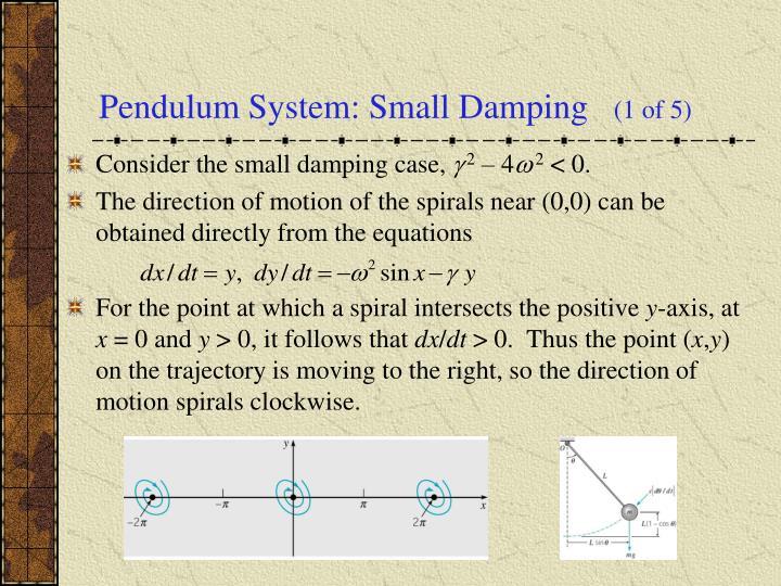 Pendulum System: Small Damping