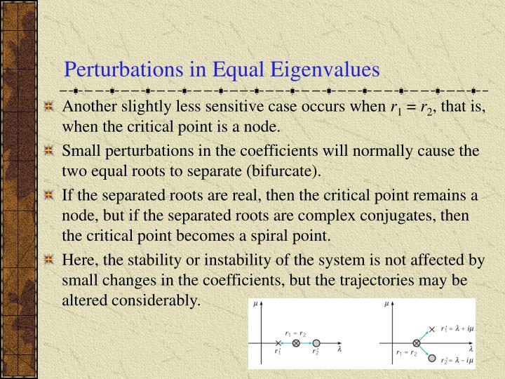 Perturbations in Equal Eigenvalues