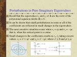 perturbations in pure imaginary eigenvalues