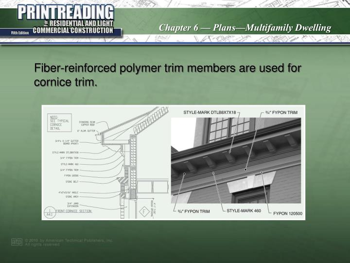 Fiber-reinforced polymer trim members are used for cornice trim.