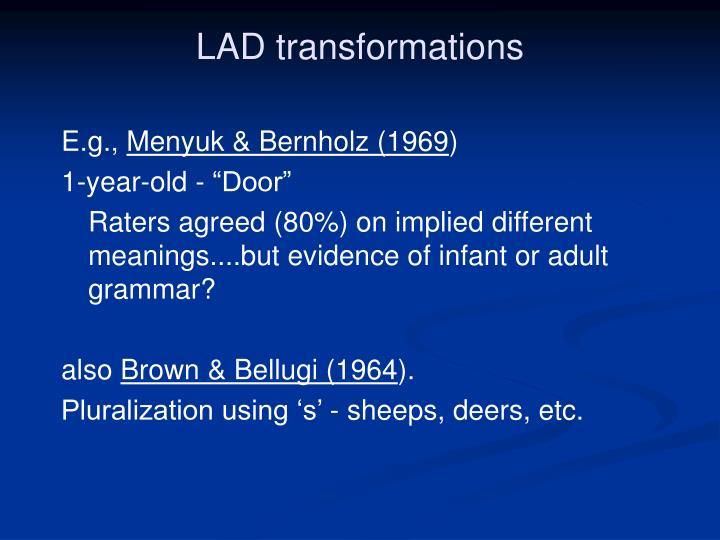 LAD transformations