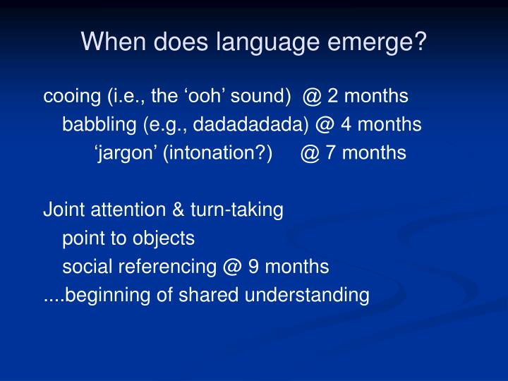 When does language emerge?