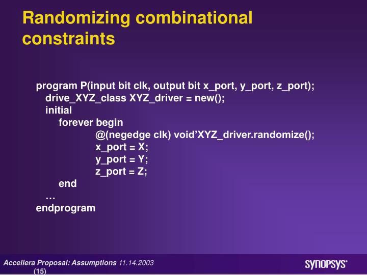 Randomizing combinational constraints