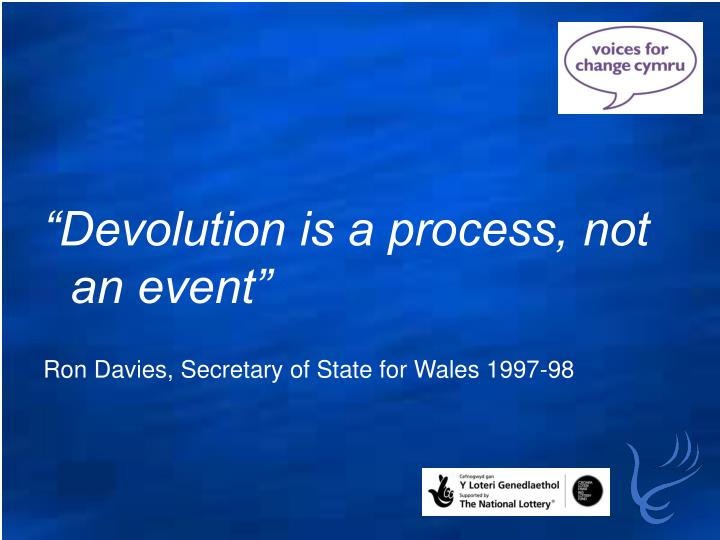 """Devolution is a process, not an event"""