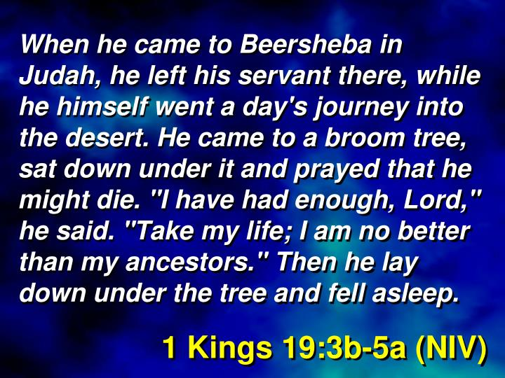 1 Kings 19:3b-5a (NIV)